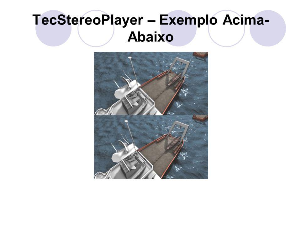TecStereoPlayer – Exemplo Acima-Abaixo