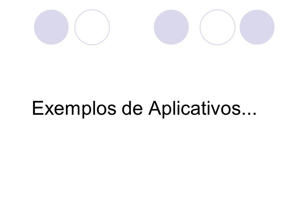 Exemplos de Aplicativos...