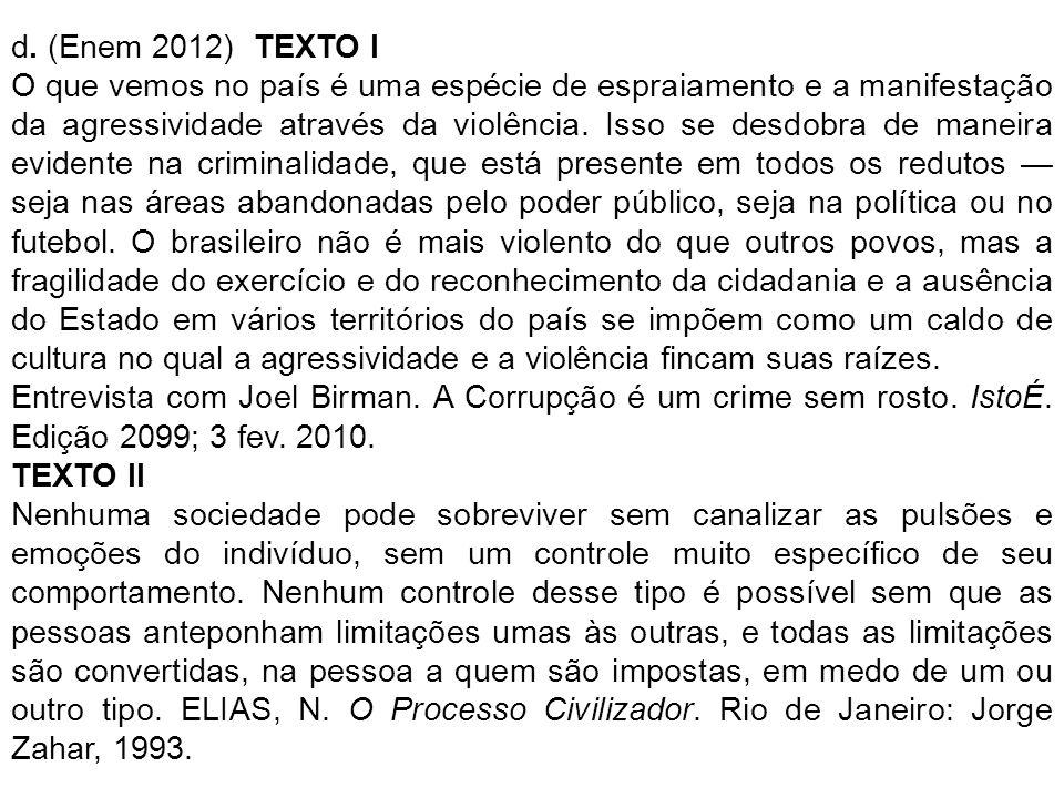 d. (Enem 2012) TEXTO I