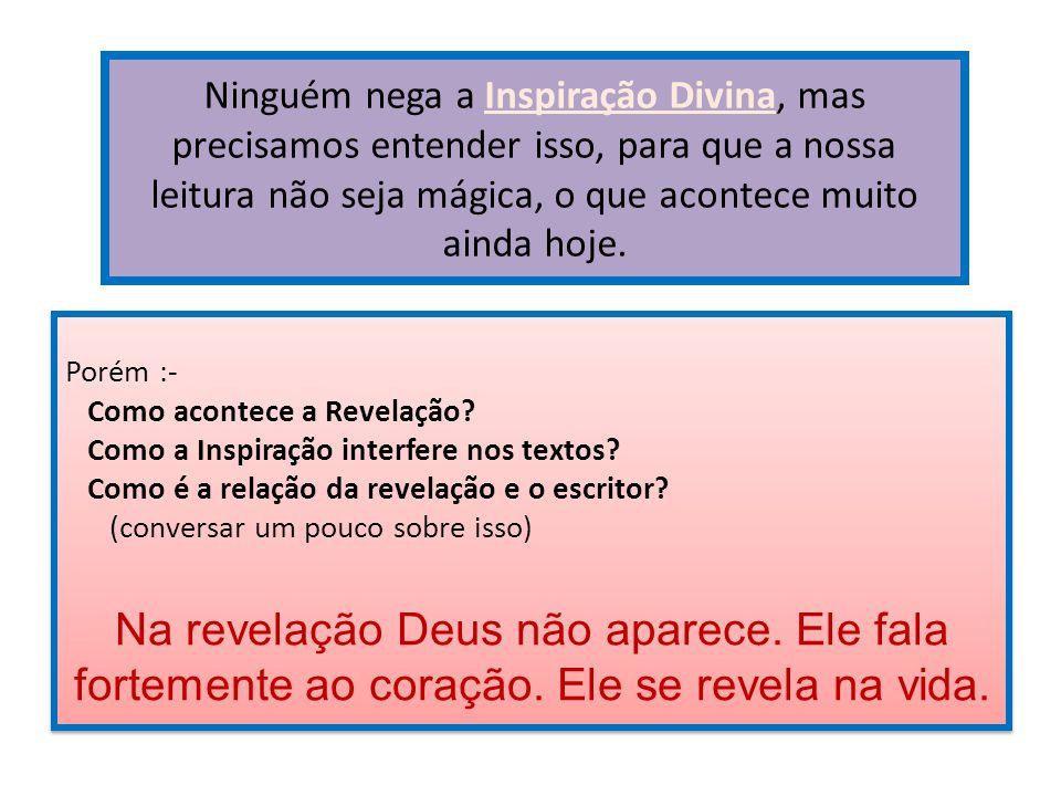 Na revelação Deus não aparece. Ele fala
