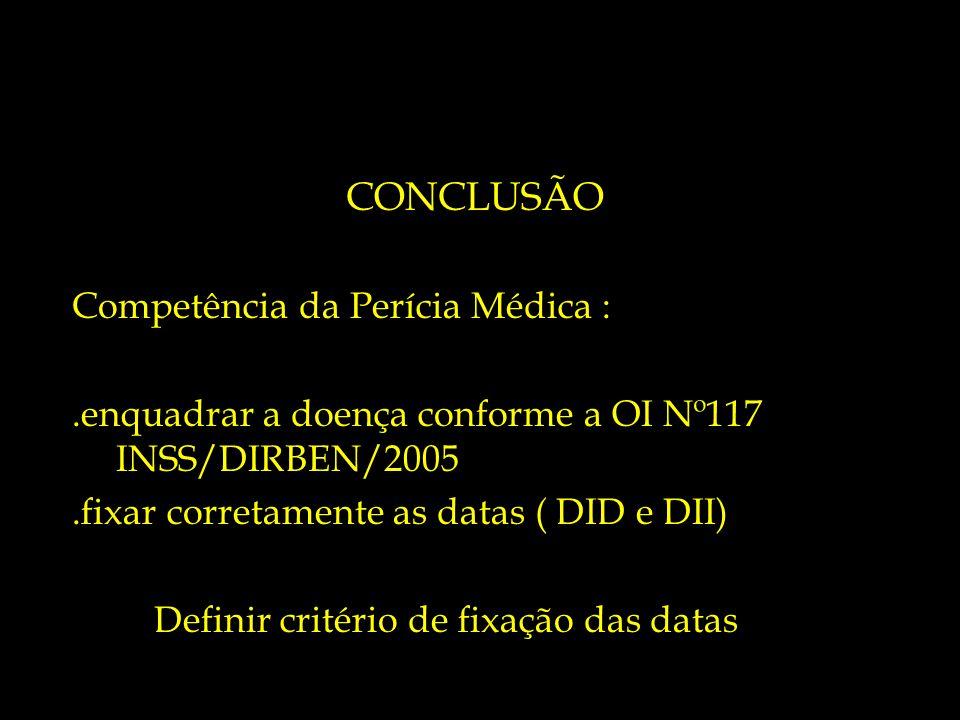 CONCLUSÃO Competência da Perícia Médica :