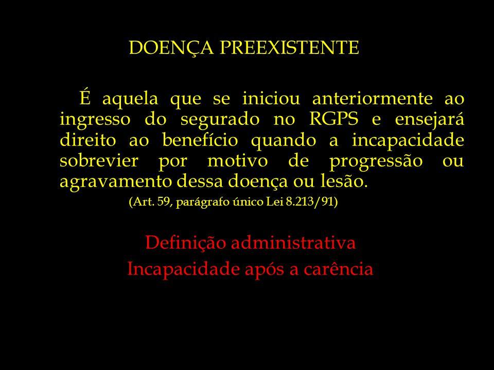 Definição administrativa Incapacidade após a carência