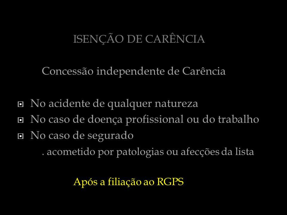 Concessão independente de Carência No acidente de qualquer natureza