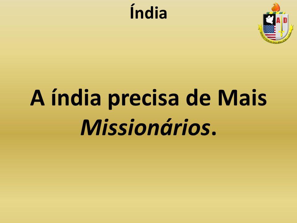 A índia precisa de Mais Missionários.