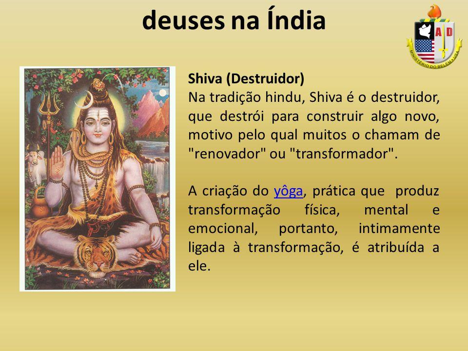 deuses na Índia Shiva (Destruidor)