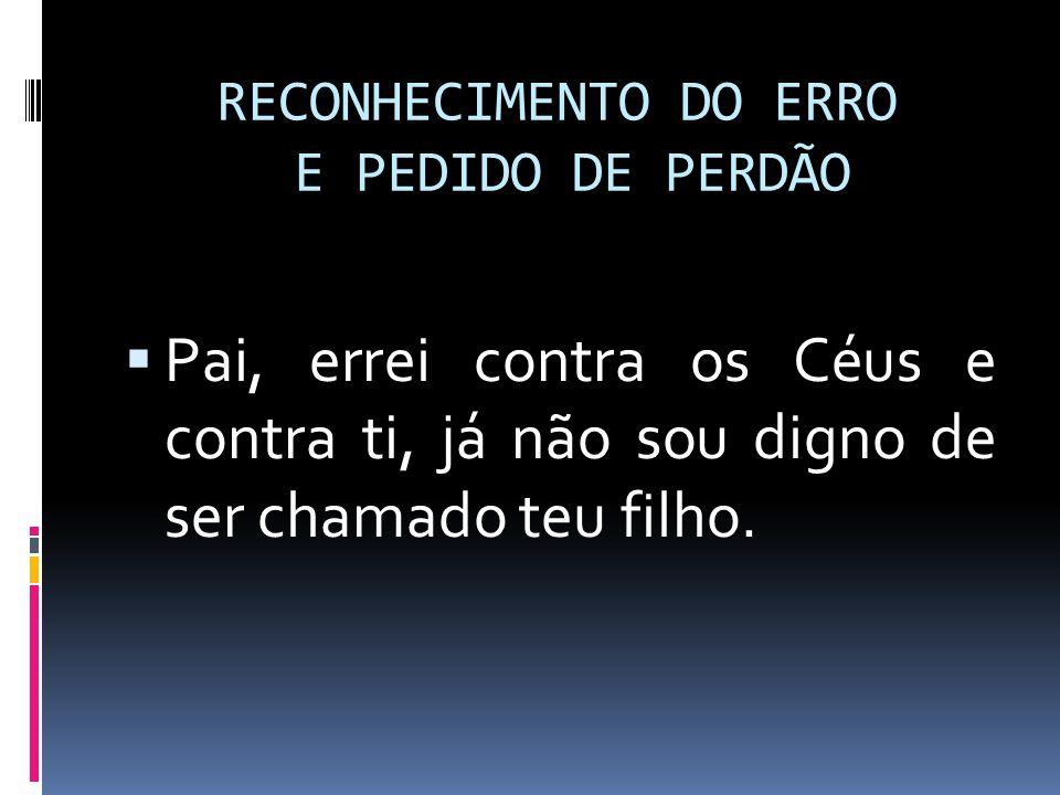 RECONHECIMENTO DO ERRO E PEDIDO DE PERDÃO