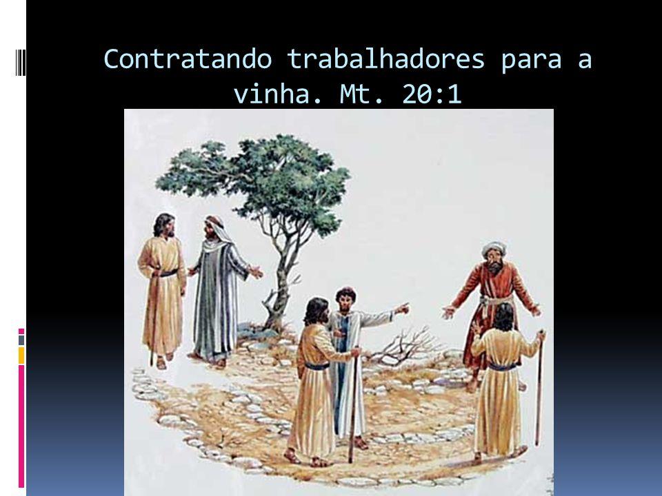 Contratando trabalhadores para a vinha. Mt. 20:1