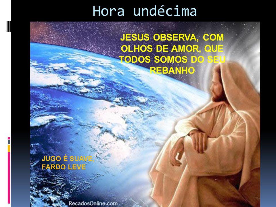JESUS OBSERVA, COM OLHOS DE AMOR, QUE TODOS SOMOS DO SEU REBANHO