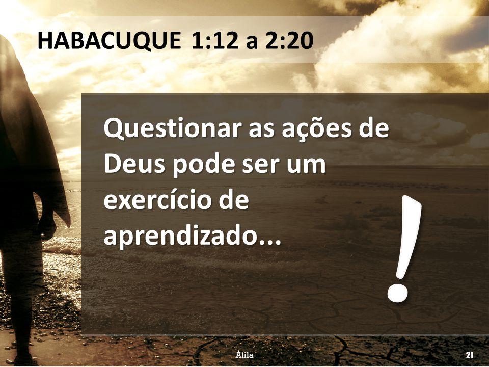 ! Questionar as ações de Deus pode ser um exercício de aprendizado...