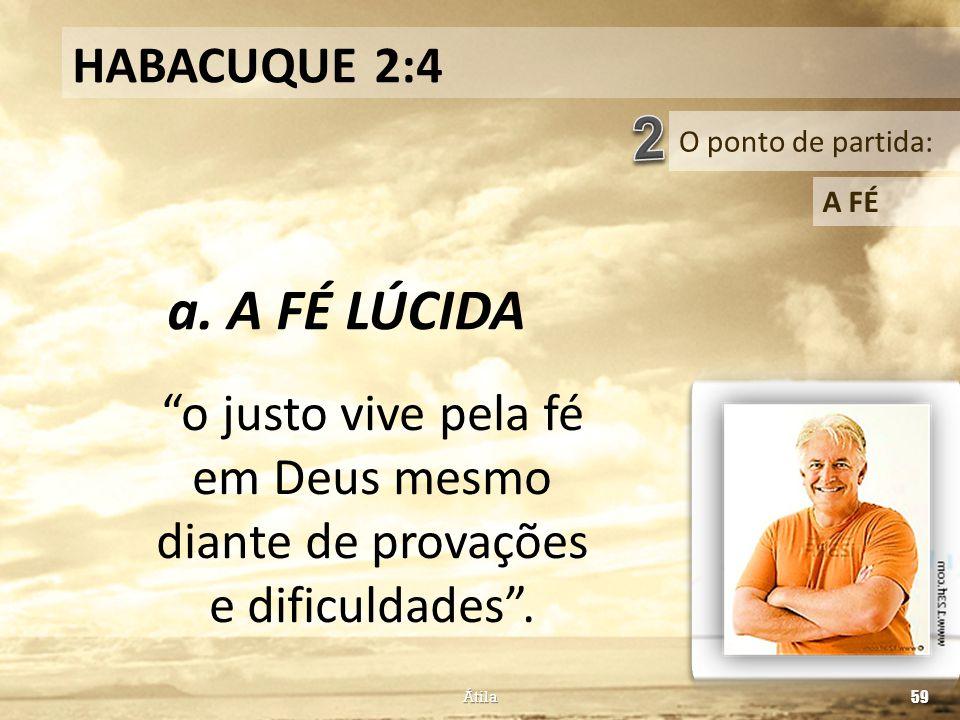 2 a. A FÉ LÚCIDA HABACUQUE 2:4
