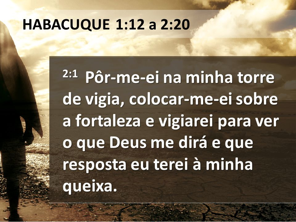 HABACUQUE 1:12 a 2:20
