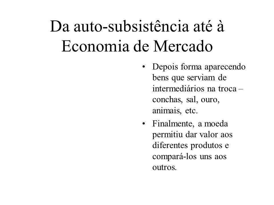 Da auto-subsistência até à Economia de Mercado