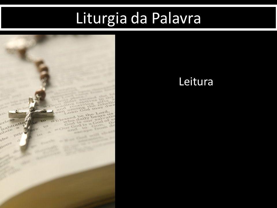 Liturgia da Palavra Leitura