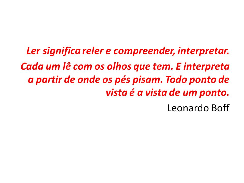 Ler significa reler e compreender, interpretar