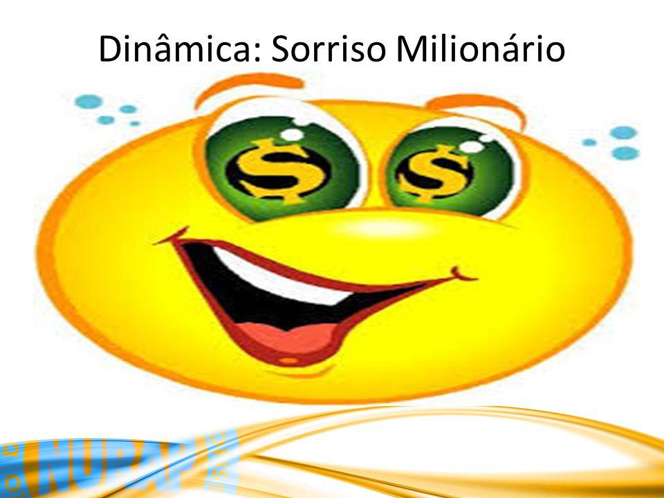 Dinâmica: Sorriso Milionário
