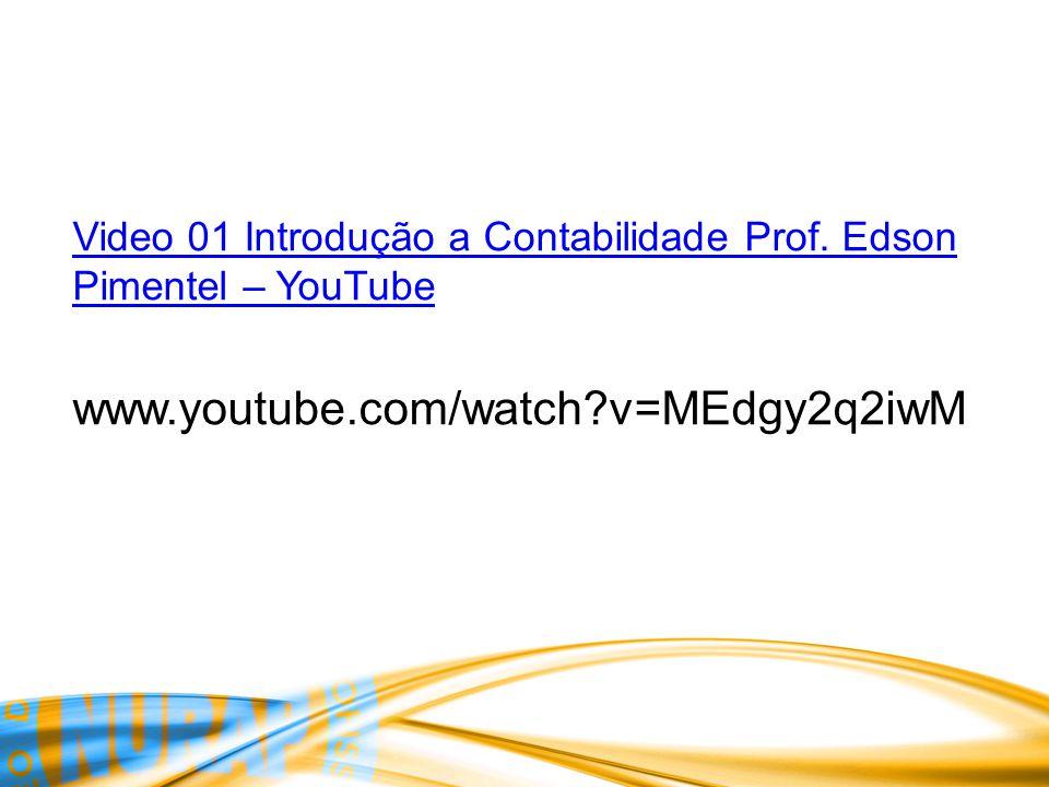 Video 01 Introdução a Contabilidade Prof. Edson Pimentel – YouTube