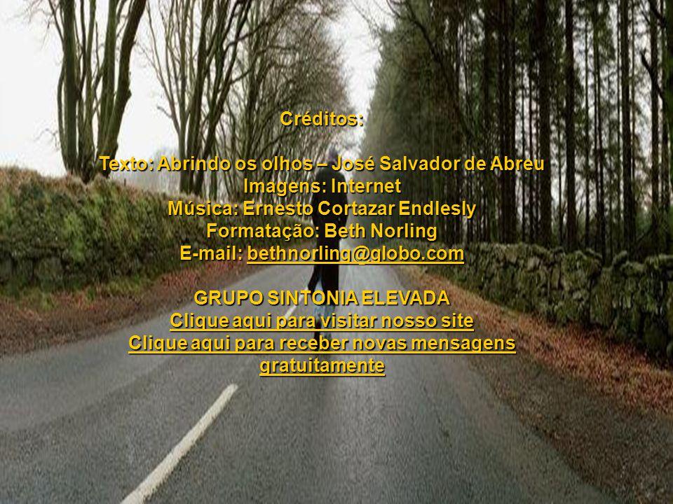 Texto: Abrindo os olhos – José Salvador de Abreu Imagens: Internet
