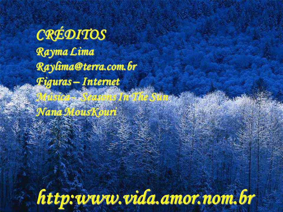 http:www.vida.amor.nom.br CRÉDITOS Rayma Lima Raylima@terra.com.br