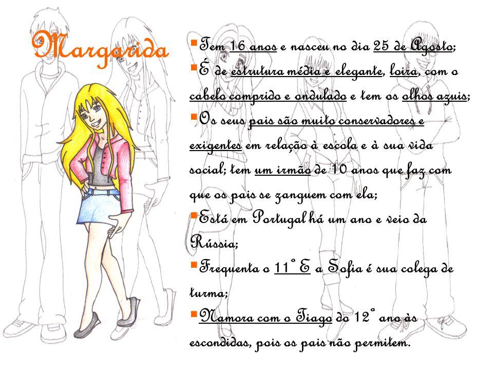 Margarida Tem 16 anos e nasceu no dia 25 de Agosto;