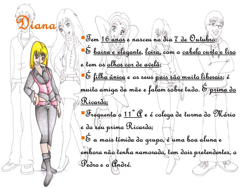 Diana Tem 16 anos e nasceu no dia 7 de Outubro;