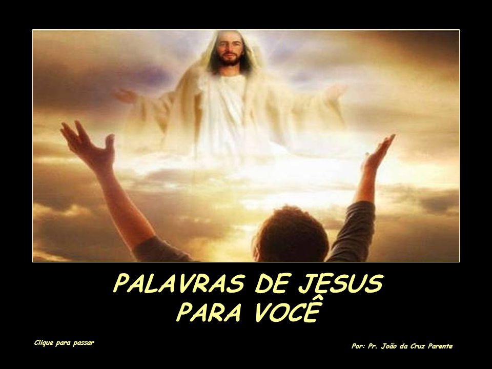PALAVRAS DE JESUS PARA VOCÊ