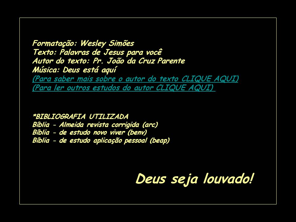 Deus seja louvado! Formatação: Wesley Simões