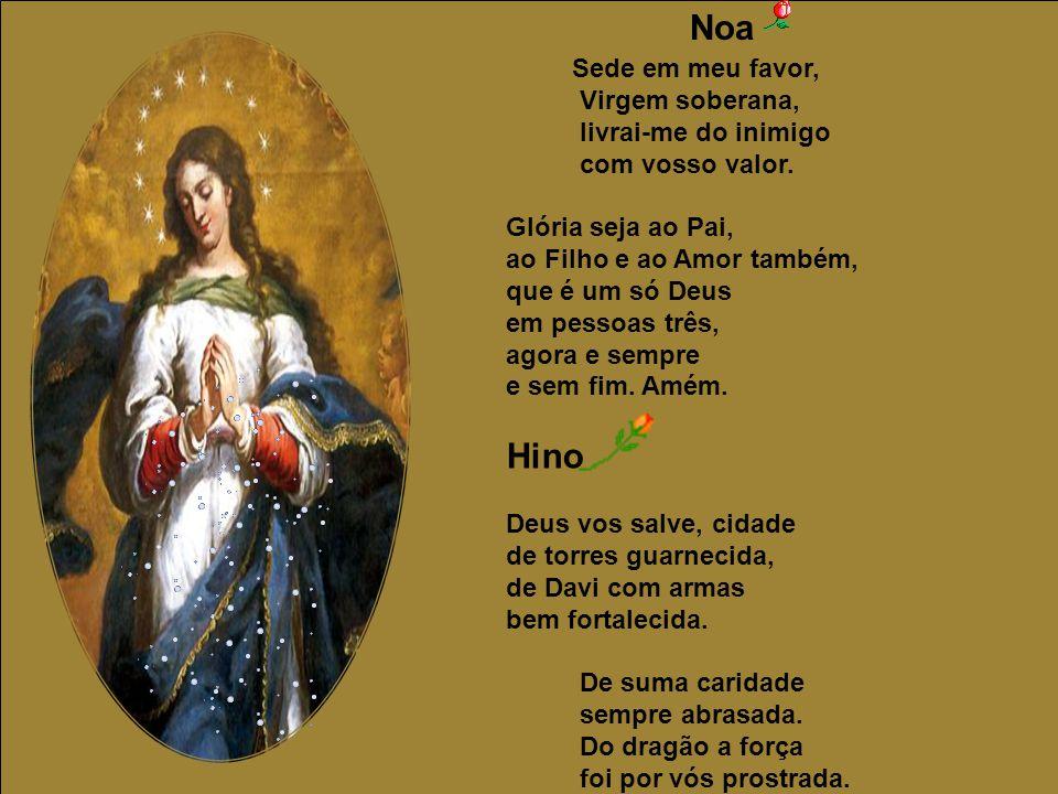 Noa Hino Sede em meu favor, Virgem soberana, livrai-me do inimigo