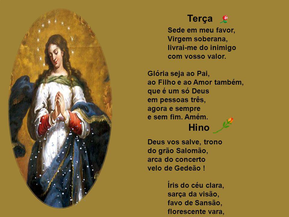 Terça Hino Sede em meu favor, Virgem soberana, livrai-me do inimigo