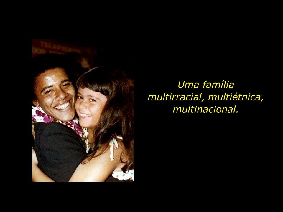 Uma família multirracial, multiétnica, multinacional.