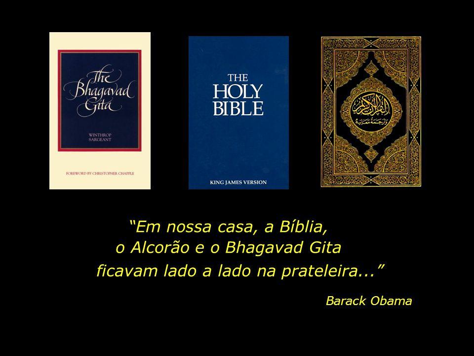 Em nossa casa, a Bíblia, o Alcorão e o Bhagavad Gita