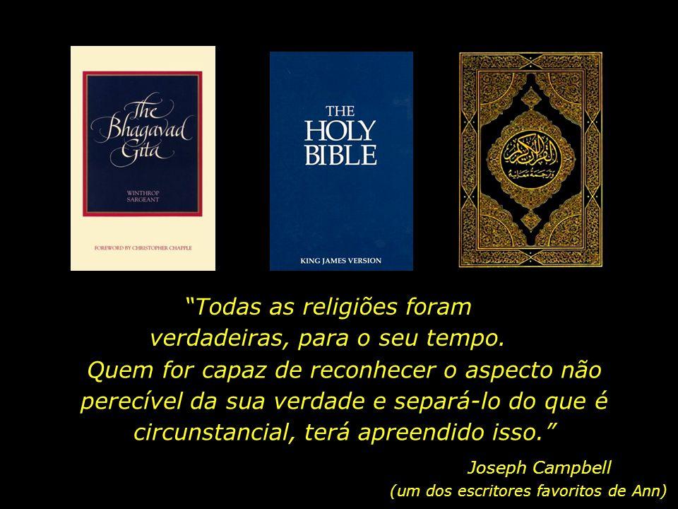 Todas as religiões foram verdadeiras, para o seu tempo.