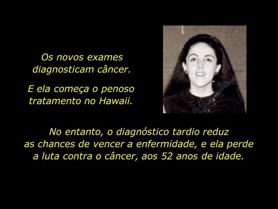 Os novos exames diagnosticam câncer.