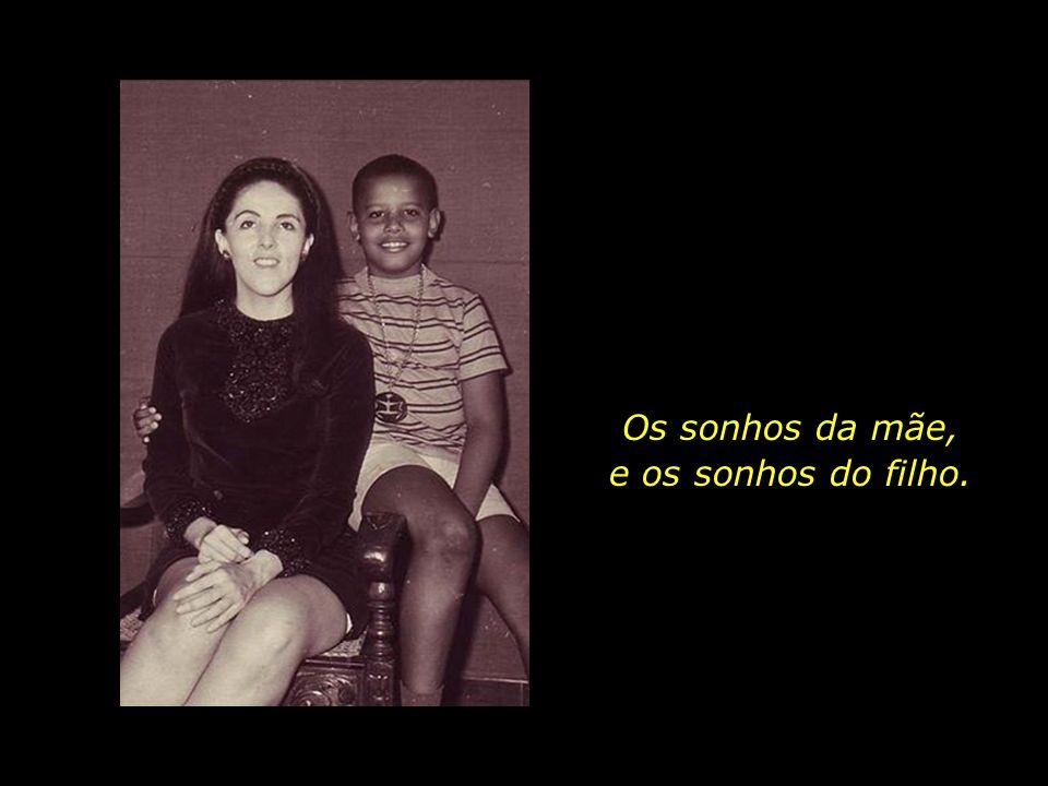 Os sonhos da mãe, e os sonhos do filho.