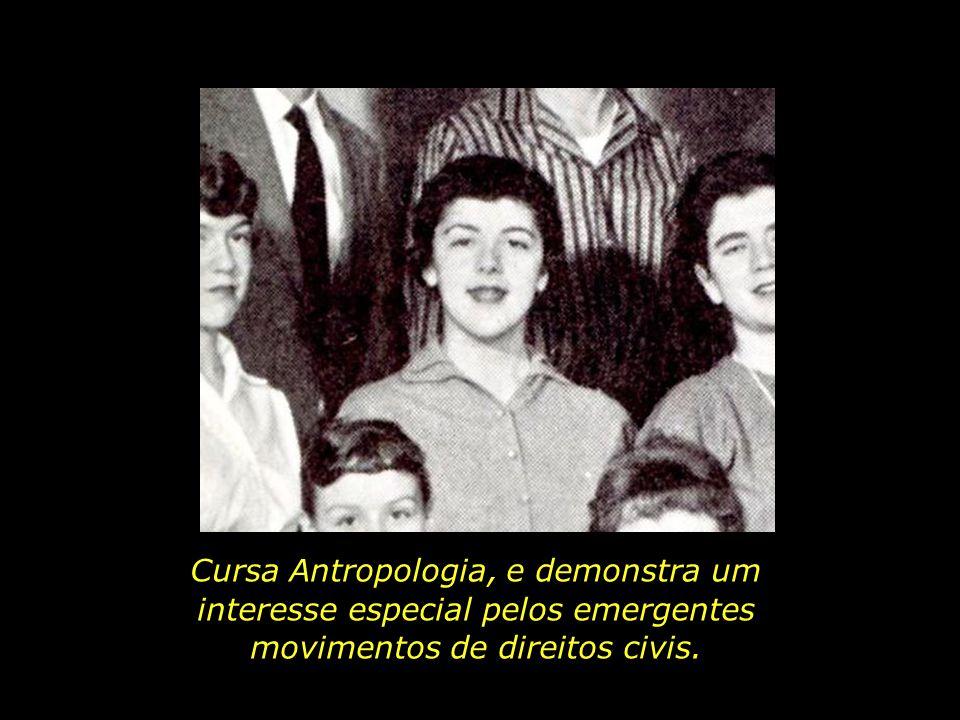 Cursa Antropologia, e demonstra um interesse especial pelos emergentes movimentos de direitos civis.