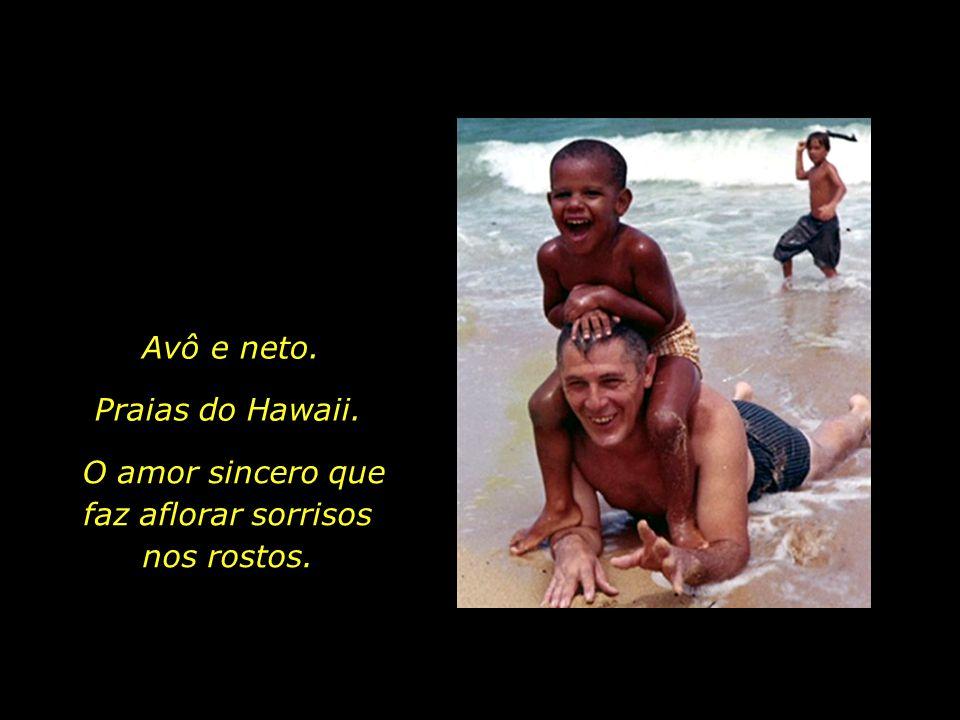 O amor sincero que faz aflorar sorrisos nos rostos.