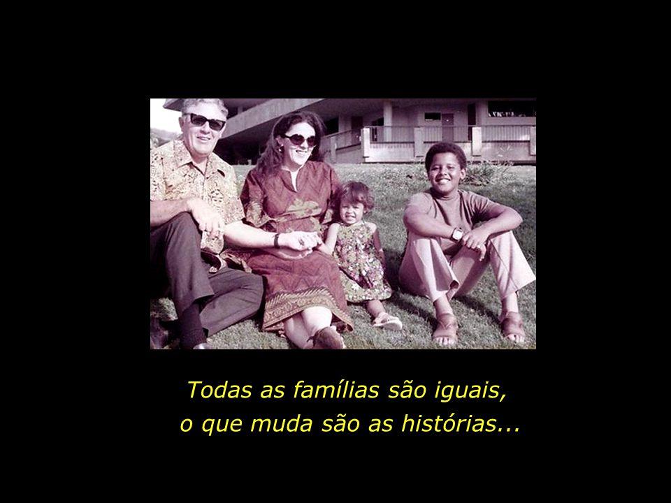 Todas as famílias são iguais,