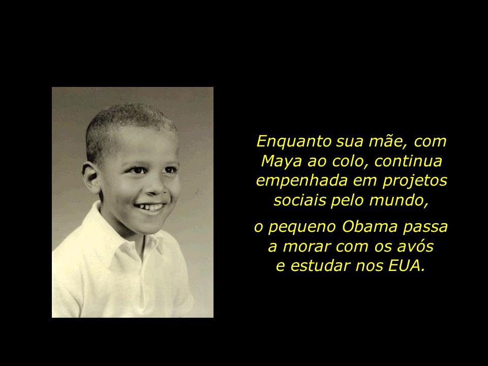 o pequeno Obama passa a morar com os avós e estudar nos EUA.