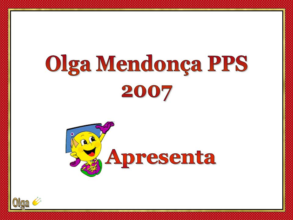 Olga Mendonça PPS 2007 Apresenta