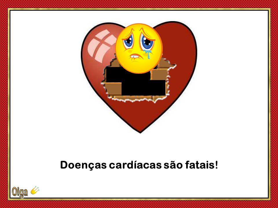 Doenças cardíacas são fatais!