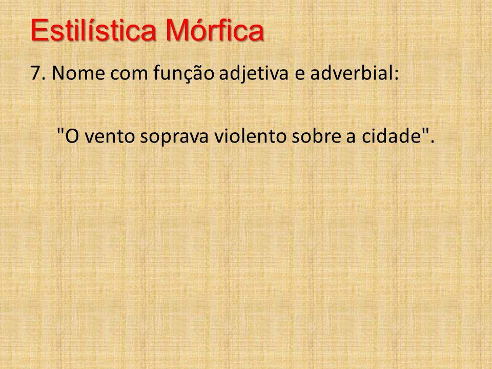 Estilística Mórfica 7.