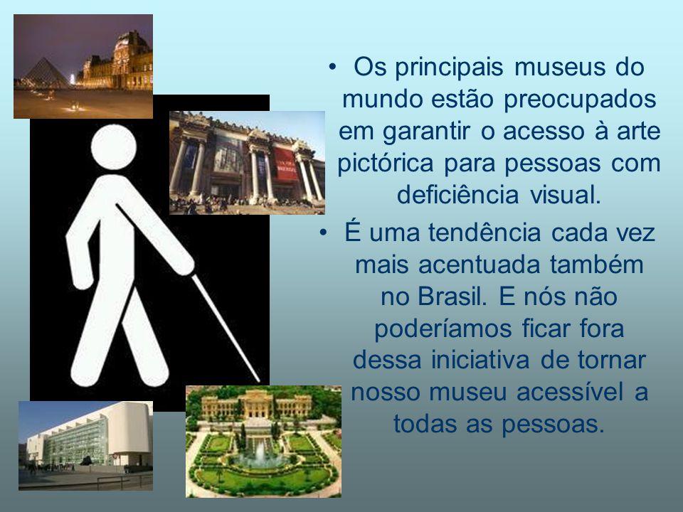 Os principais museus do mundo estão preocupados em garantir o acesso à arte pictórica para pessoas com deficiência visual.