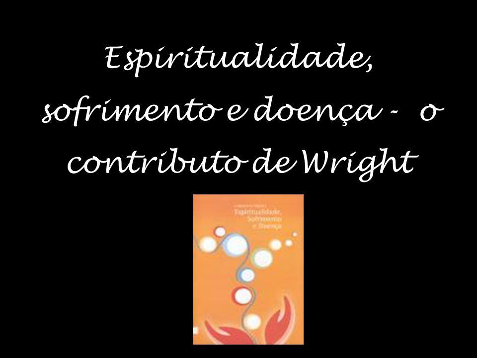 Espiritualidade, sofrimento e doença - o contributo de Wright