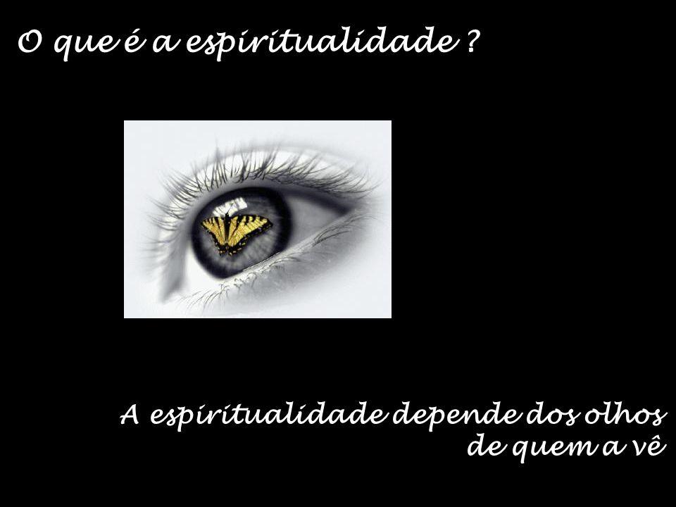 O que é a espiritualidade
