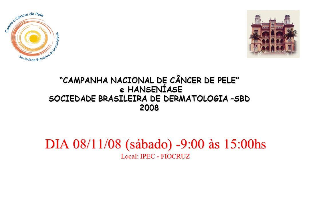 DIA 08/11/08 (sábado) -9:00 às 15:00hs Local: IPEC - FIOCRUZ