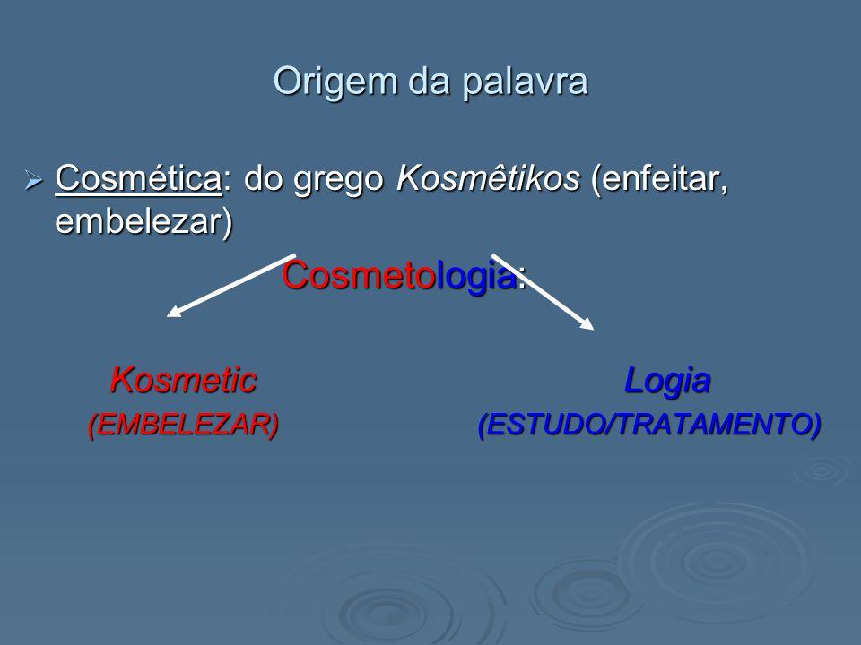 Origem da palavra Cosmetologia: