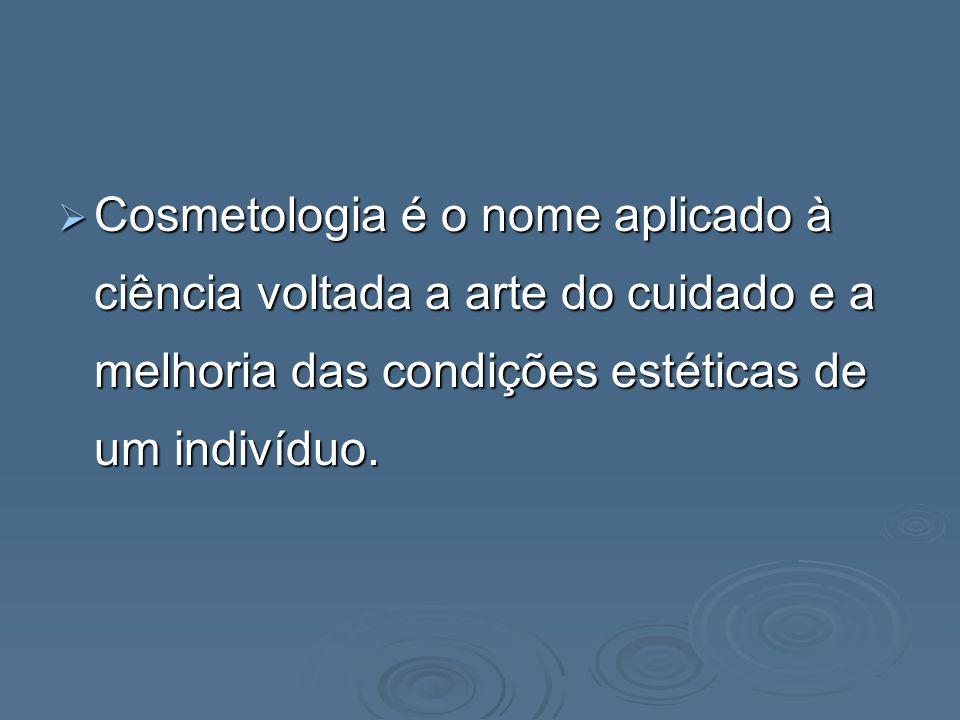 Cosmetologia é o nome aplicado à ciência voltada a arte do cuidado e a melhoria das condições estéticas de um indivíduo.