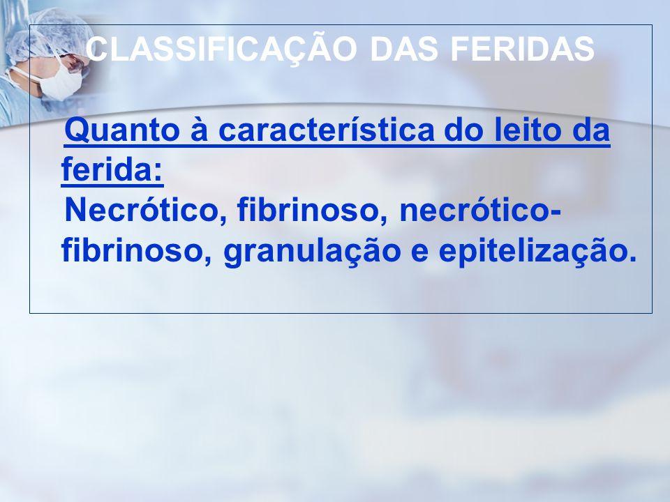 CLASSIFICAÇÃO DAS FERIDAS