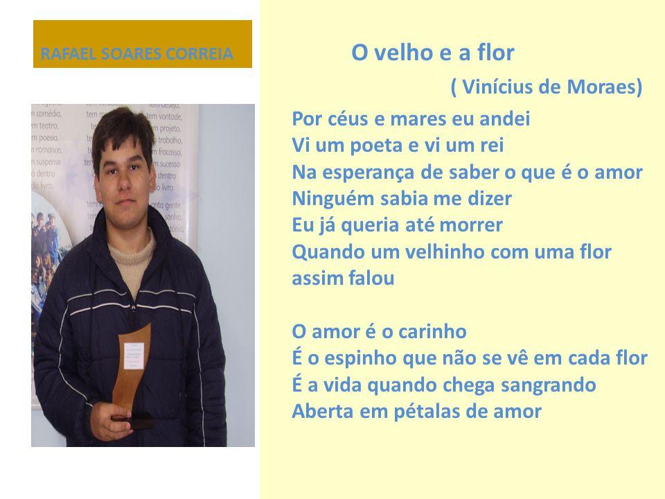 O velho e a flor ( Vinícius de Moraes)
