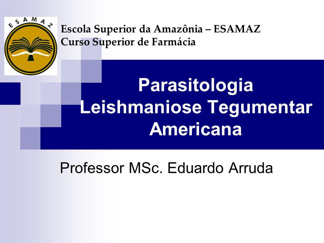 Parasitologia Leishmaniose Tegumentar Americana