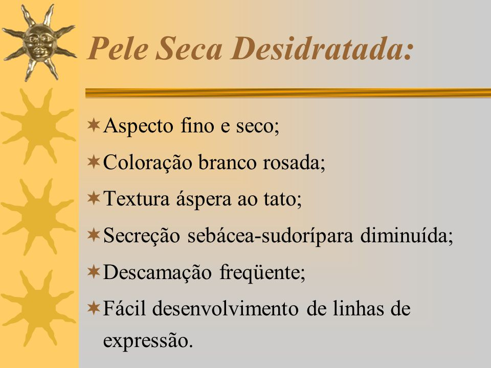 Pele Seca Desidratada: